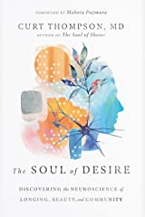 The Soul of Desire: Discovering the Neuroscience of Longing, Beauty, and Community Kindle Edition