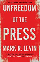 Cover image of Unfreedom of the Press by Mark R. Levin