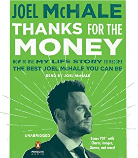 Thanks for the Money: How to Use My Life Story to Become the Best Joel McHale You Can Be