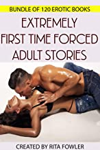 Extremely First Time Forced Adult Stories - Bundle Of 120 Erotic Books