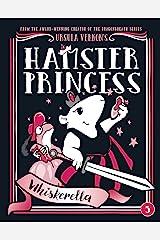 Hamster Princess: Whiskerella Kindle Edition