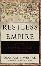 Restless Empire: China and the World Since 1750 (English Edition)