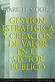 Gestion estrategica y creacion de valor en el sector publico/ Creating Public Value: Strategic Management in Government (Estado Y Sociedad / State and Society) (Spanish Edition)