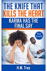 The Knife that Kills the Heart: Karma has the Final Say: Love's Soul Series Book Four Kindle Edition