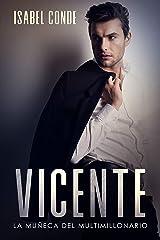 Vicente: La Muñeca del Multimillonario (Novela Romántica y Erótica) Versión Kindle