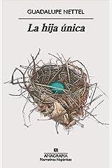 La hija única (Narrativas hispánicas nº 652) (Spanish Edition) Kindle Edition