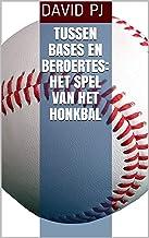 Tussen bases en beroertes: Het Spel van het honkbal
