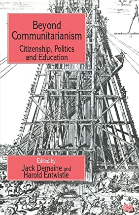 Beyond Communitarianism: Citizenship, Politics and Education
