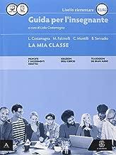 La mia classe. Corso di lingua italiana per stranieri. Livello elementare (A1-A2). Guida per l'insegnante. CD Audio formato MP3