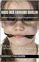 Das Haus der Tausend Qualen: XXL-Leseprobe   Gefangen, gefoltert, amputiert  Sklavinnen des Wahnsinns (German Edition)