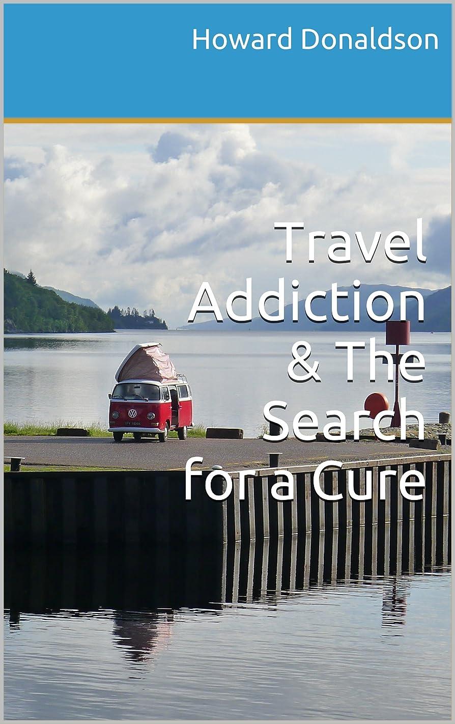 スーツ期待してクライストチャーチTravel Addiction & The Search for a Cure (English Edition)