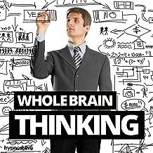 Whole Brain Thinking - Hypnosis