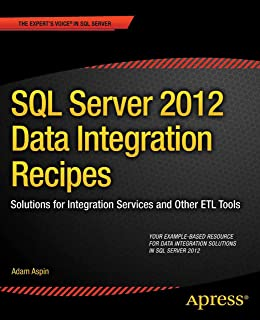 SQL Server 2012 Data Integration Recipes: Solutions for Integration Services and Other ETL Tools (Expert's Voice in SQL Server) (English Edition)