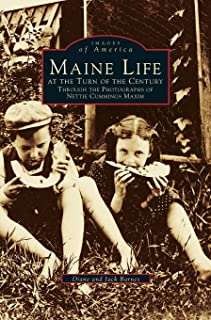 Maine Life at the Turn of the Century: Through the Photographs of Nettie Cummings Maxim