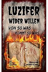 Luzifer wider Willen: Von so was kommt so was (Luzi & Co. 6) Kindle Ausgabe