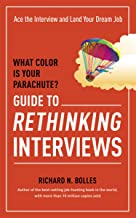 What Color Is Your Parachute? Guide to Rethinking Interviews: Ace the Interview and Land Your Dream Job (What Color Is Your Parachute Guide to Rethinking..) (English Edition)