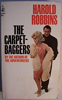 The Carpetbaggers [ 40th printing, Jan. 1968 ] Pocket Book Edition (a turbulent, explosive novel of men and women who always took more than they gave...)