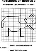 Notebook of Routes 2: Draw Animals with the Compass Rose (Notebooks of Routes)