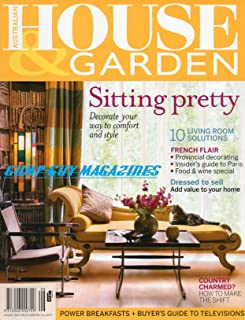 House & Garden Australian Issue August 2007 Magazine 10 LIVING ROOM SOLUTIONS Decorate Your Way to Comfort & Style DRESSED TO SELL: ADD VALUE TO YOUR HOME Country Charmed? How to Make Shift