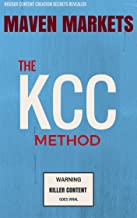The KCC Method: Unlocking the Explosive Power of Killer Content Marketing