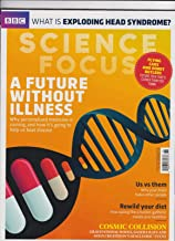 BBC SCIENCE FOCUS MAGAZINE A FUTURE WITHOUT ILLNESS ISSUE 315 DECEMBER 2017