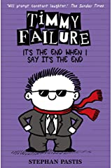 Timmy Failure: It's the End When I Say It's the End Kindle Edition