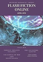 Flash Fiction Online April 2016 (Flash Fiction Online 2016 Issues)