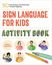 Sign Language for Kids Activity Book: 50 Fun Games and Activities to Start Signing PDF