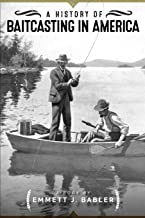 A History of Baitcasting in America