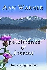 Persistence of Dreams (Dreams Trilogy Book 2) Kindle Edition