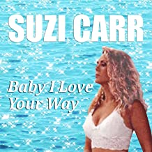 suzi carr baby i love your way