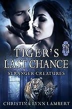 Tiger's Last Chance (Stranger Creatures Book 3)