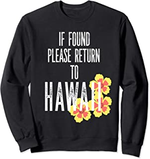 Awesome Funny If Found Please Return to Hawaii Home Sweatshirt