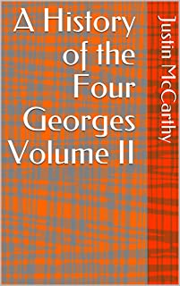 A History of the Four Georges Volume II