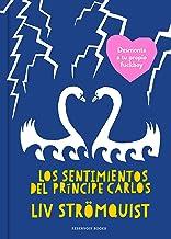 Los sentimientos del Príncipe Carlos (Spanish Edition)