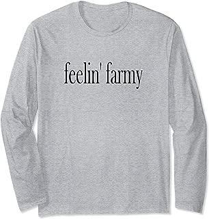 feelin' farmy Long Sleeve T-Shirt