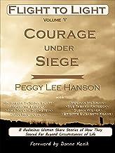 Courage Under Siege: Flight to Light