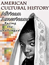American Cultural History - African Americans - Facing the Challenges!