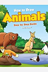 How to Draw Animals Step-by-Step Guide: Best Animal Drawing Book for You and Your Kid Kindle Edition