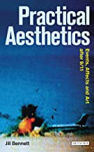 Practical Aesthetics: Events, Affects and Art After 9/11 (Radical Aesthetics-Radical Art)