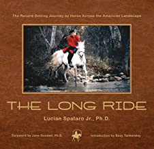 The Long Ride: The Record-Setting Journey by Horse Across the American Landscape