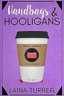 Handbags & Hooligans: A Presley Thurman Cozy Mystery Book 3 (The Presley Thurman Mysteries)