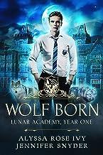 Wolf Born (Lunar Academy, Year One Book 1)