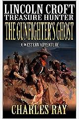 Lincoln Croft: Treasure Hunter: Gunfighter's Ghost: A Western Adventure Kindle Edition