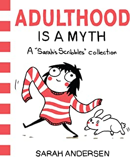Adulthood is a Myth: A Sarah's Scribbles Collection (Volume 1)