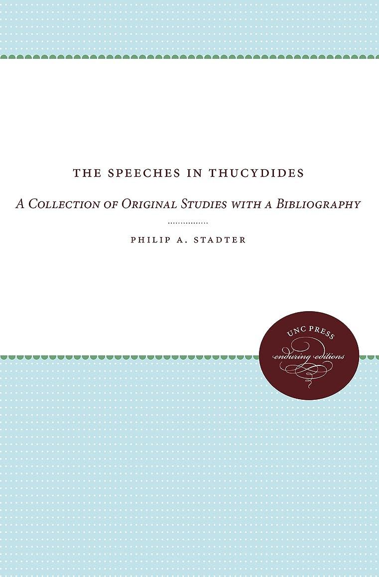 鳴り響くに同意する保育園The Speeches in Thucydides: A Collection of Original Studies With a Bibliography (Enduring Editions)