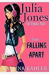 Julia Jones - The Teenage Years: Book 1- Falling Apart - A book for teenage girls Kindle Edition