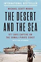 The Desert and the Sea: 977 Days Captive on the Somali Pirate Coast (English Edition)