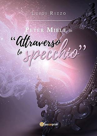 Peter Miele in Attraverso lo specchio