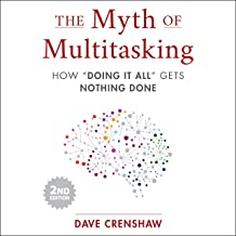"""The Myth of Multitasking, 2nd Edition: How """"Doing It All"""" Gets Nothing Done"""